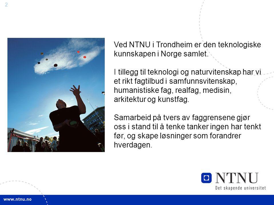 Ved NTNU i Trondheim er den teknologiske kunnskapen i Norge samlet.