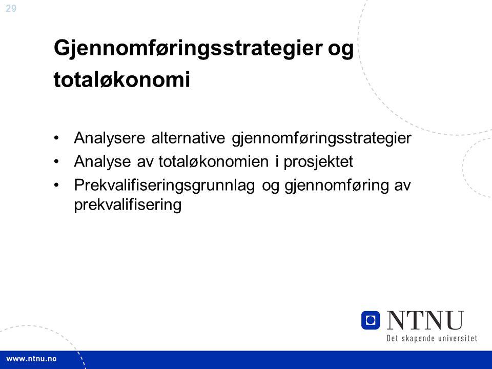 Gjennomføringsstrategier og totaløkonomi