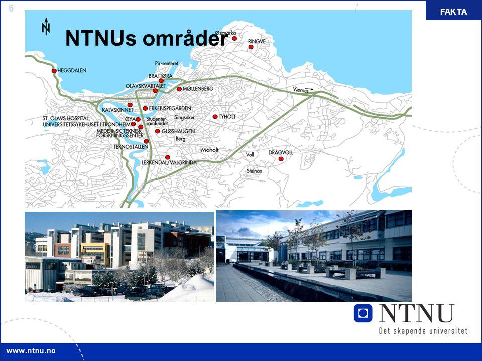 NTNUs områder FAKTA Se fullstendig liste på www.ntnu.no/kart/