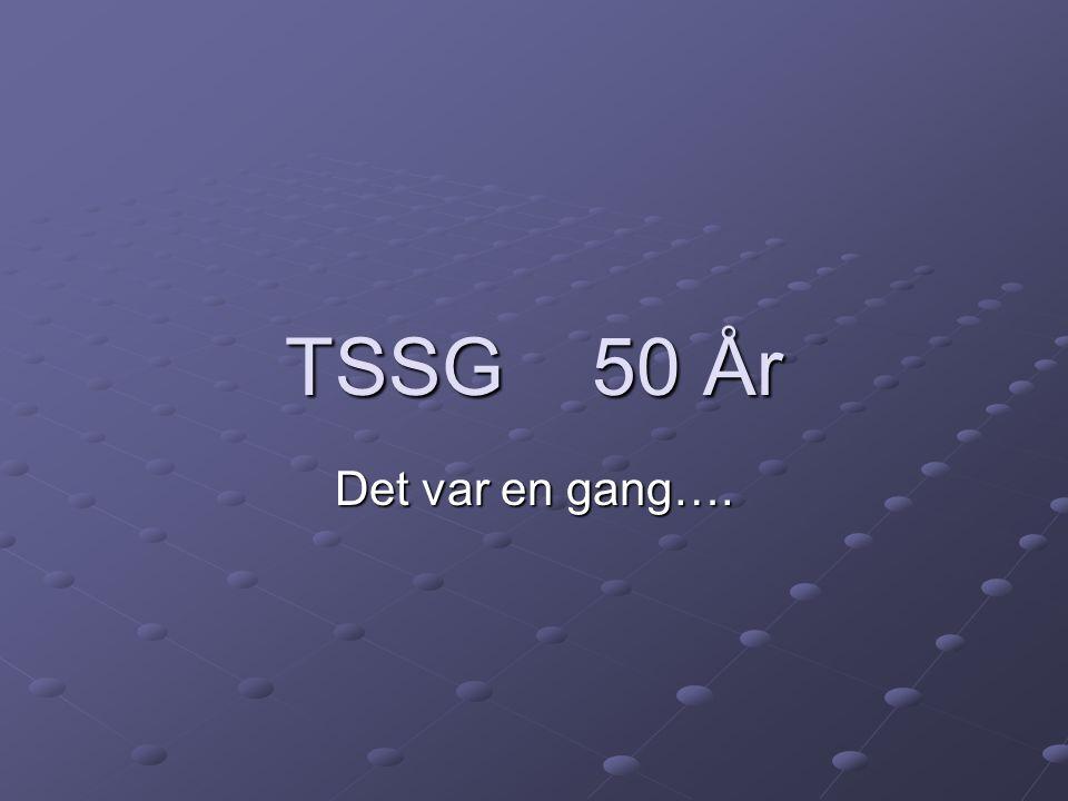 TSSG 50 År Det var en gang….