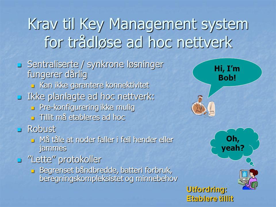 Krav til Key Management system for trådløse ad hoc nettverk