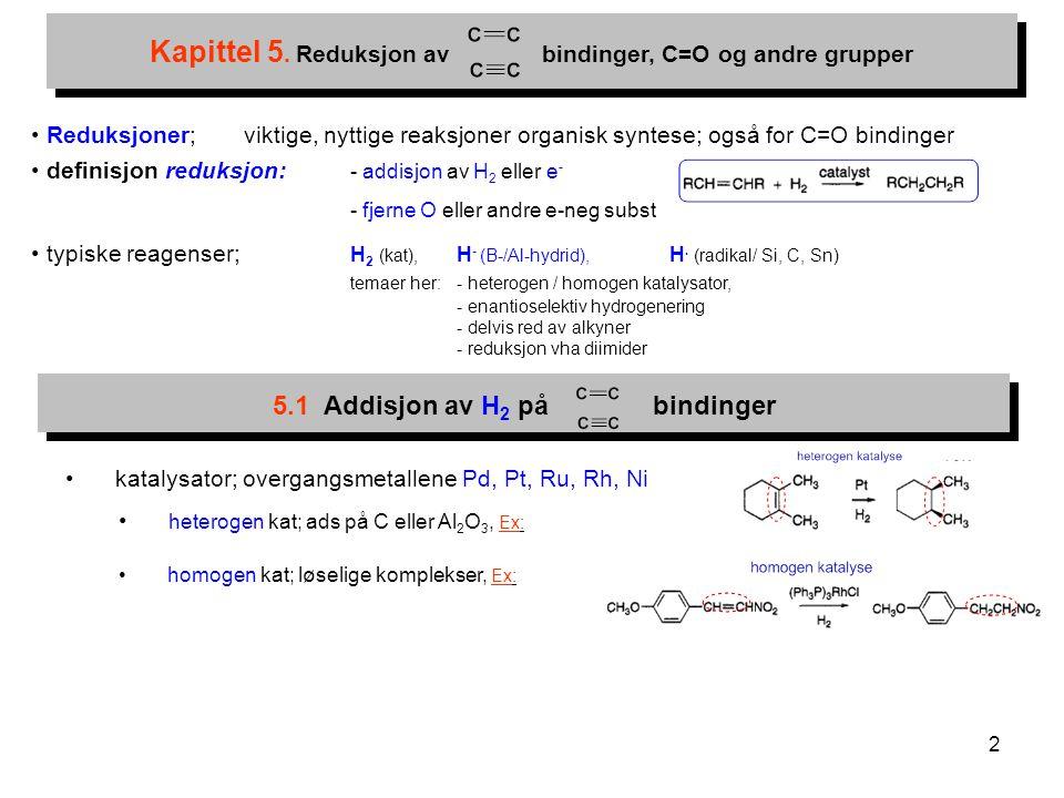 Kapittel 5. Reduksjon av bindinger, C=O og andre grupper