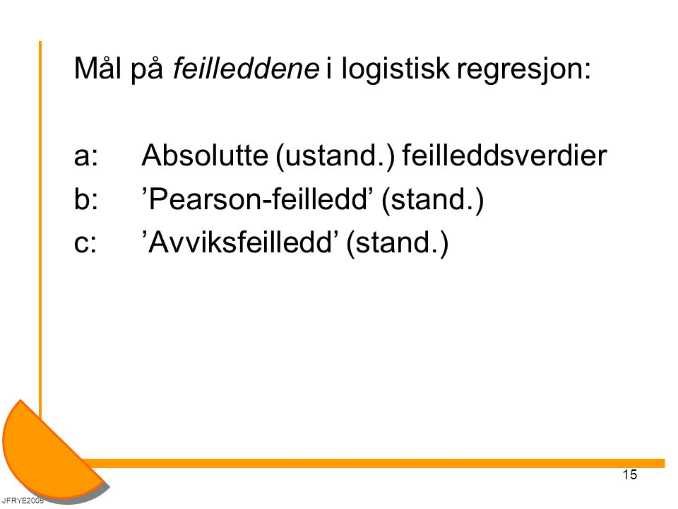 Mål på feilleddene i logistisk regresjon: