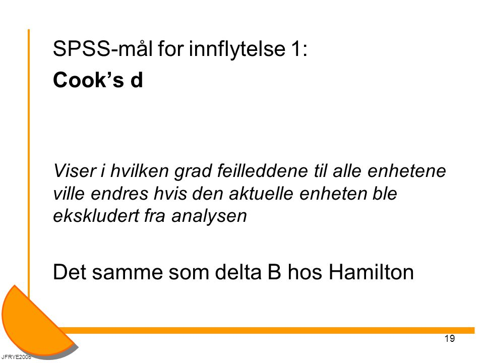 SPSS-mål for innflytelse 1: Cook's d