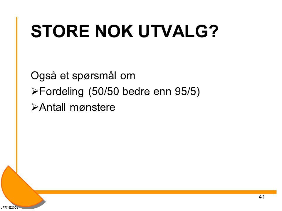 STORE NOK UTVALG Også et spørsmål om Fordeling (50/50 bedre enn 95/5)