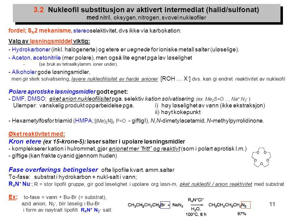 3.2 Nukleofil substitusjon av aktivert intermediat (halid/sulfonat) med nitril, oksygen, nitrogen, svovel nukleofiler