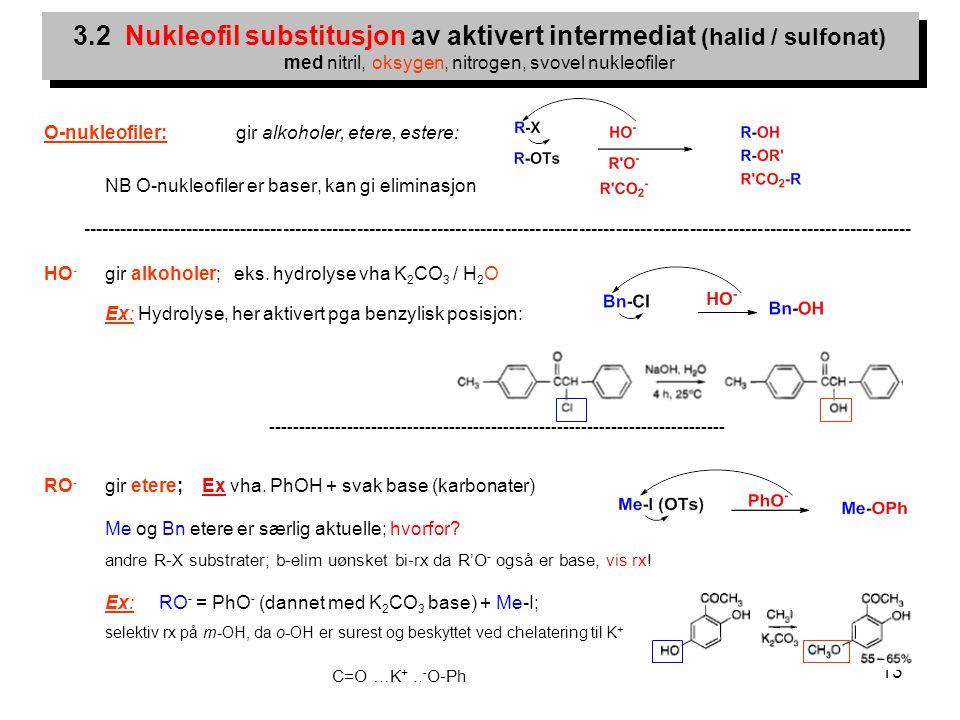 3.2 Nukleofil substitusjon av aktivert intermediat (halid / sulfonat) med nitril, oksygen, nitrogen, svovel nukleofiler