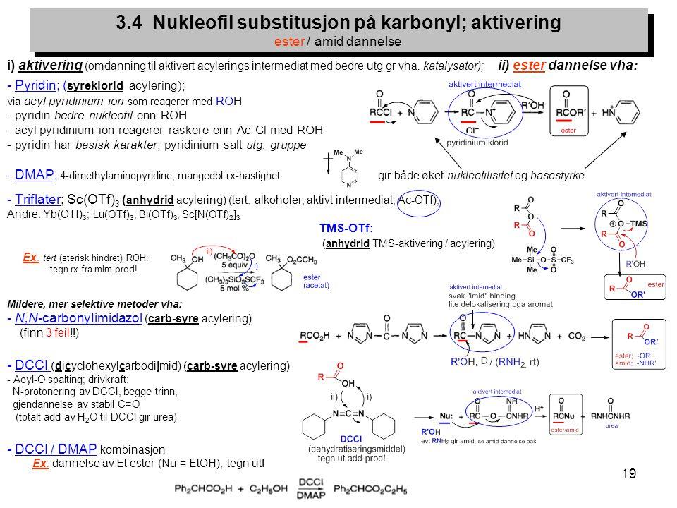 3.4 Nukleofil substitusjon på karbonyl; aktivering ester / amid dannelse