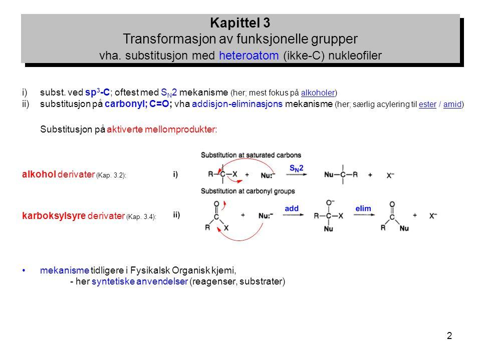 Kapittel 3 Transformasjon av funksjonelle grupper vha