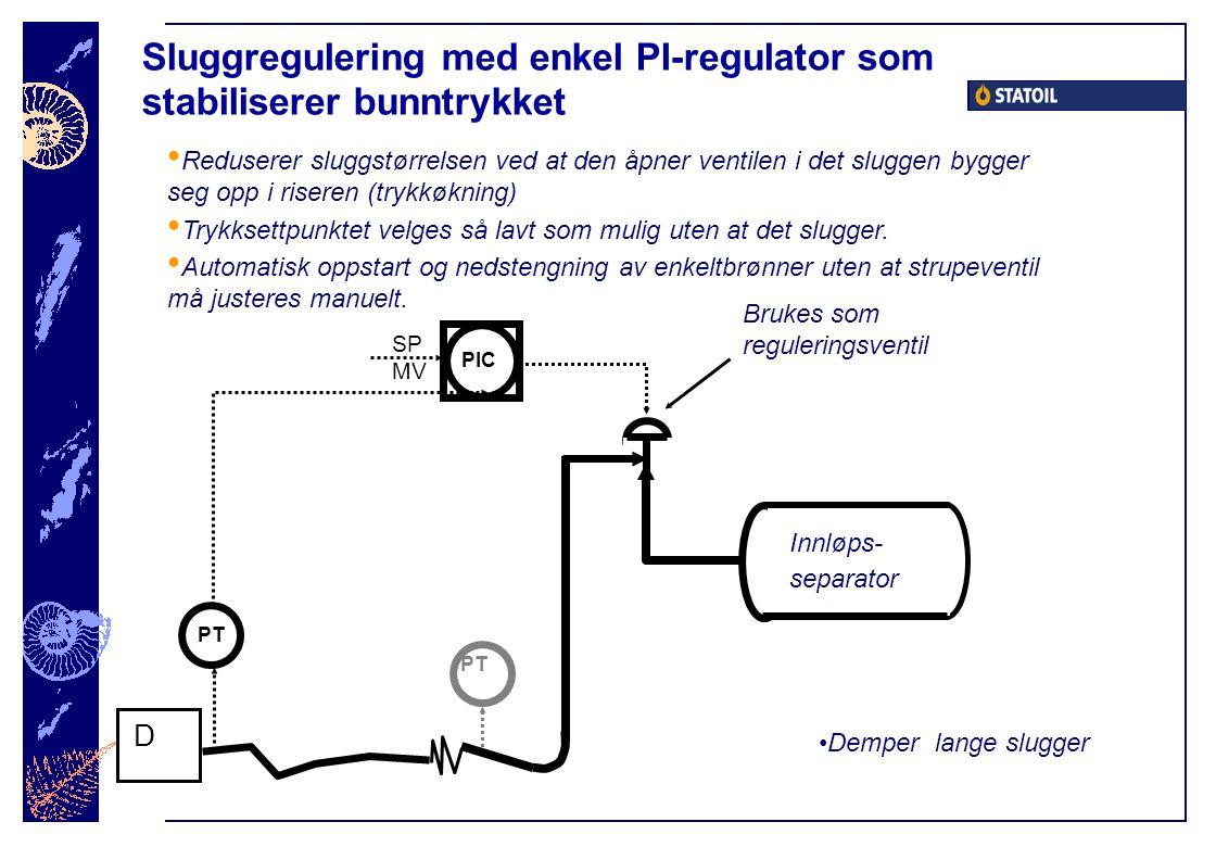 Sluggregulering med enkel PI-regulator som stabiliserer bunntrykket