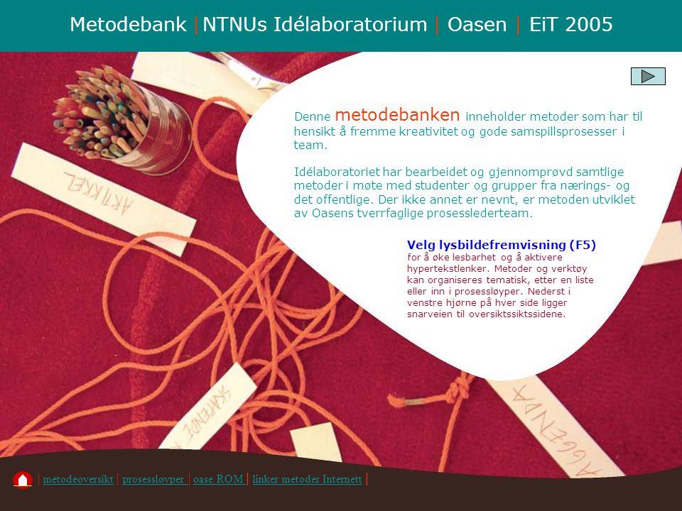 Metodebank | NTNUs Idélaboratorium | Oasen | EiT 2005