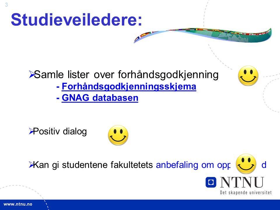 Studieveiledere: Samle lister over forhåndsgodkjenning - Forhåndsgodkjenningsskjema - GNAG databasen.