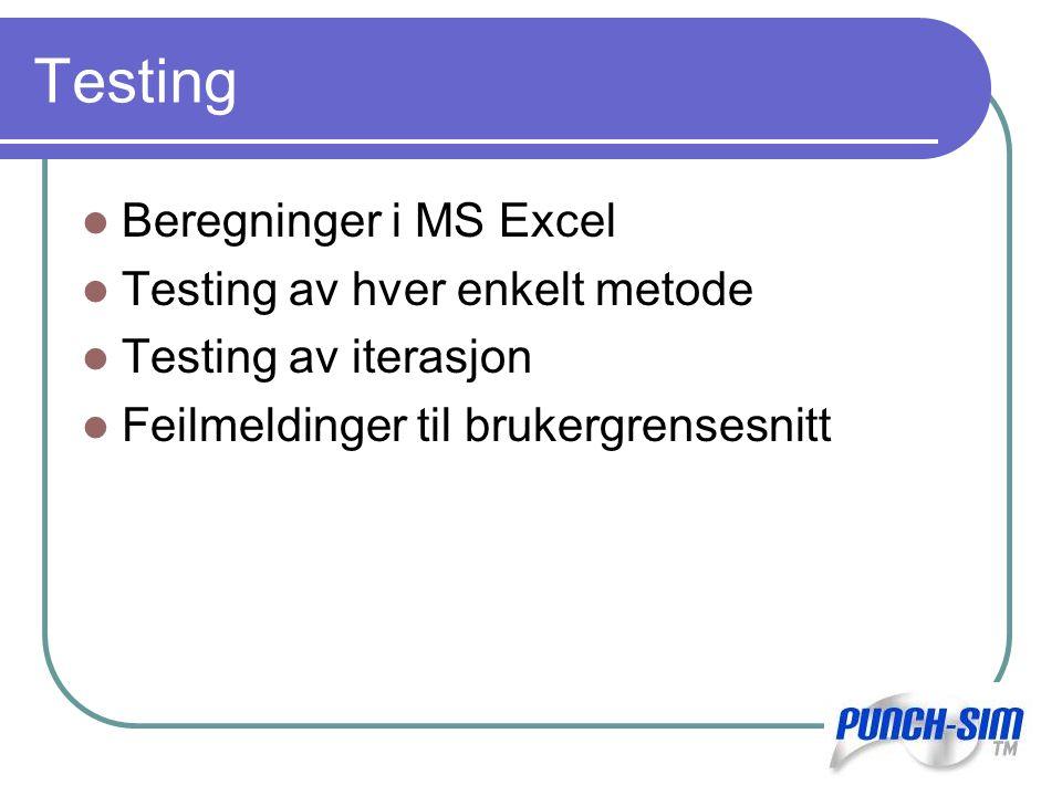 Testing Beregninger i MS Excel Testing av hver enkelt metode