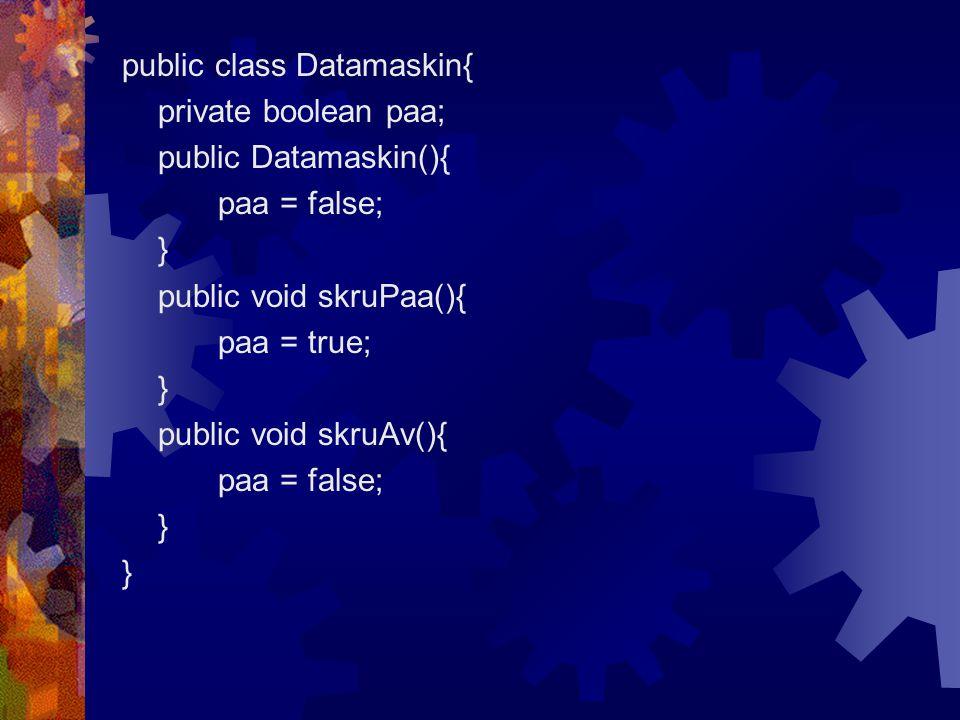 public class Datamaskin{