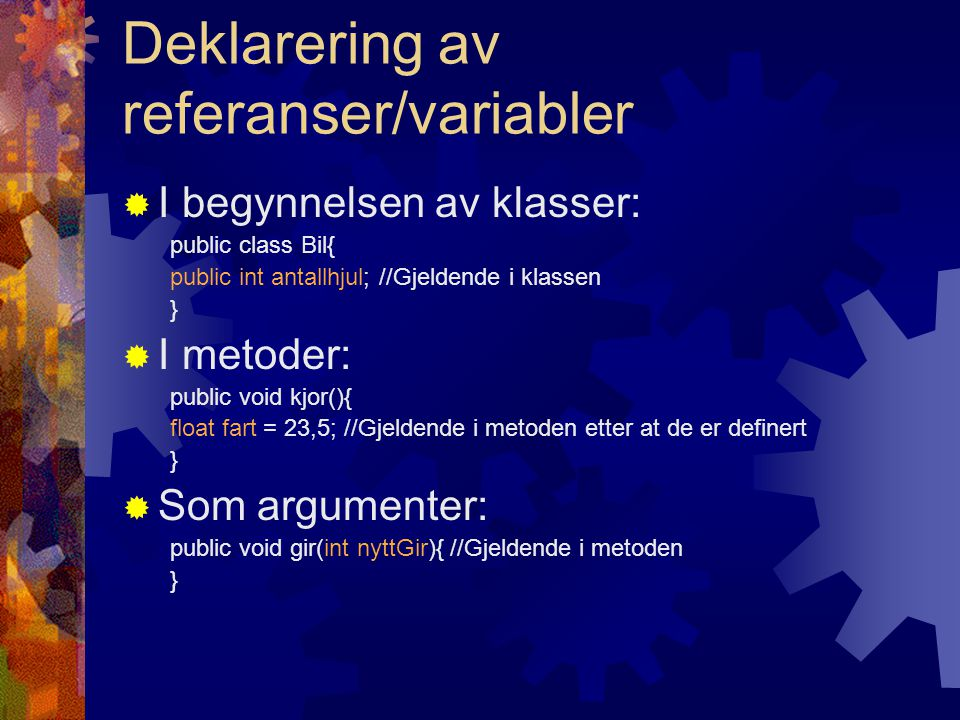 Deklarering av referanser/variabler