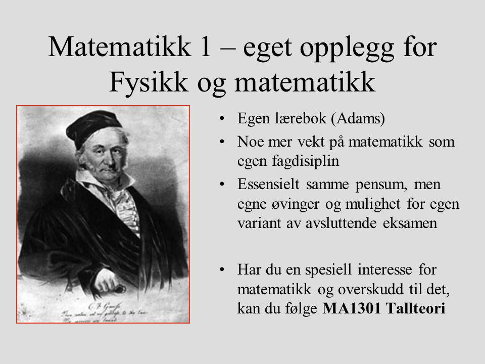 Matematikk 1 – eget opplegg for Fysikk og matematikk