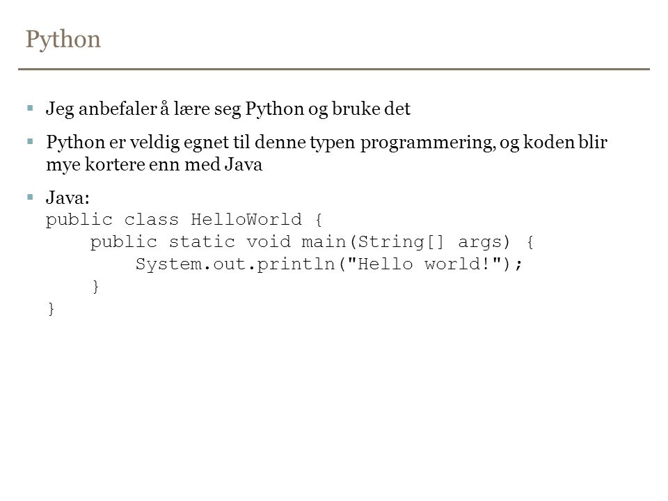 Python Jeg anbefaler å lære seg Python og bruke det