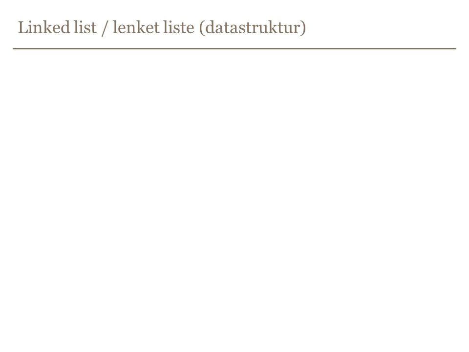 Linked list / lenket liste (datastruktur)