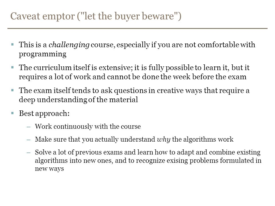 Caveat emptor ( let the buyer beware )