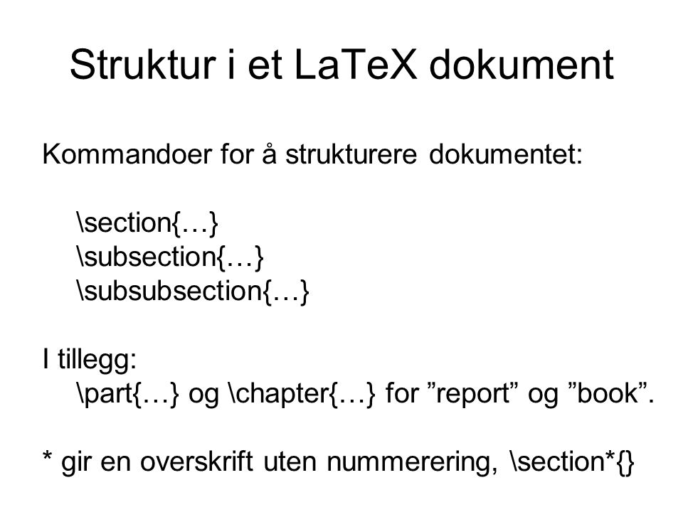 Struktur i et LaTeX dokument