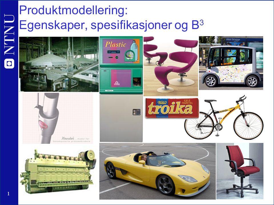 Produktmodellering: Egenskaper, spesifikasjoner og B3