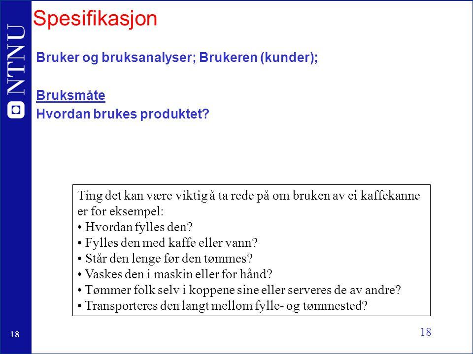 Spesifikasjon Bruker og bruksanalyser; Brukeren (kunder); Bruksmåte