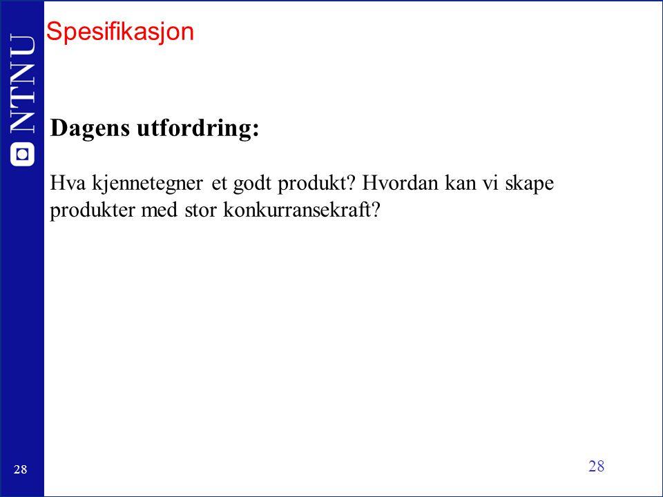 Spesifikasjon Dagens utfordring: