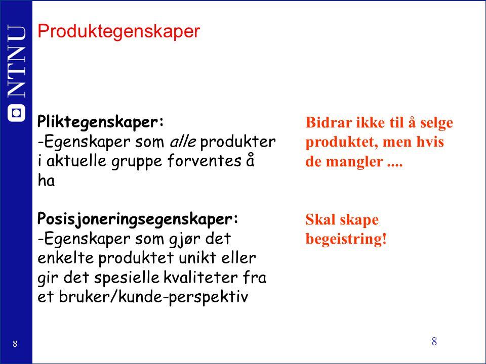 Produktegenskaper Pliktegenskaper: