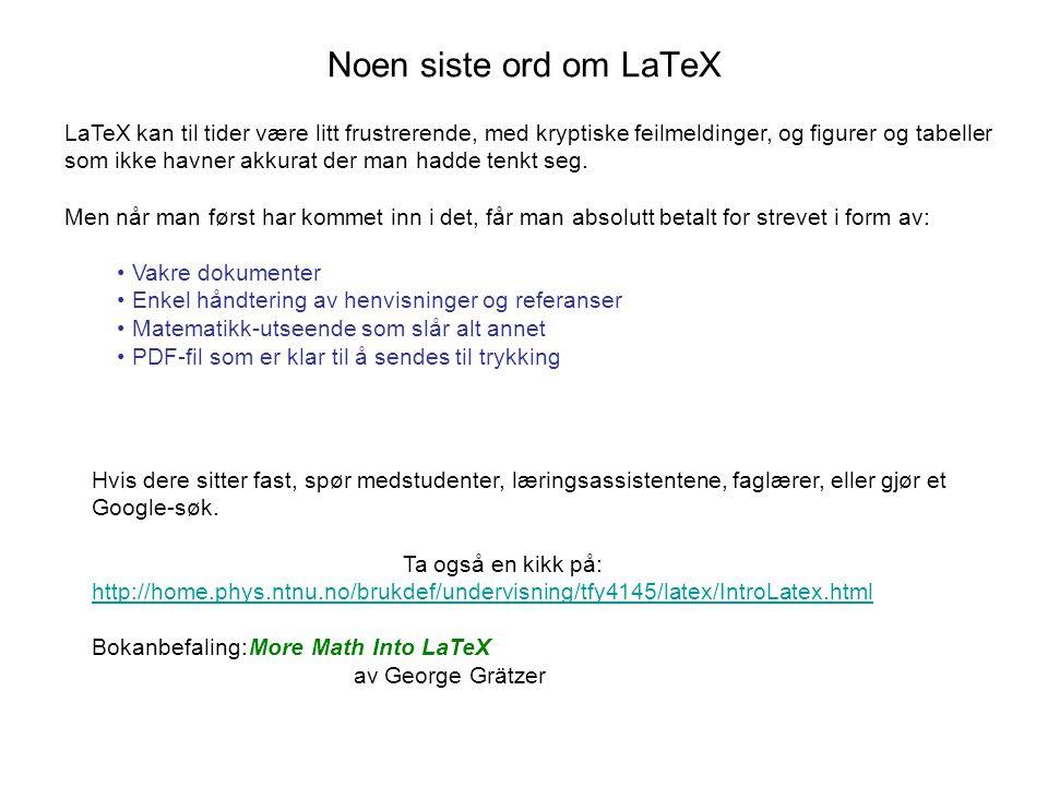 Noen siste ord om LaTeX