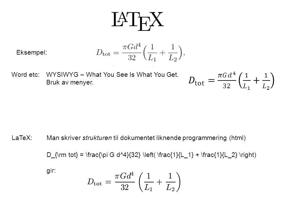 𝐷 tot = 𝜋𝐺 𝑑 4 32 1 𝐿 1 + 1 𝐿 2 Eksempel: Word etc: