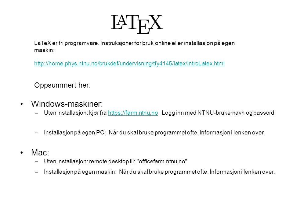 Windows-maskiner: Mac: Oppsummert her: