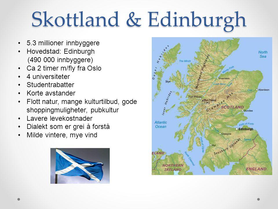 Skottland & Edinburgh 5.3 millioner innbyggere Hovedstad: Edinburgh