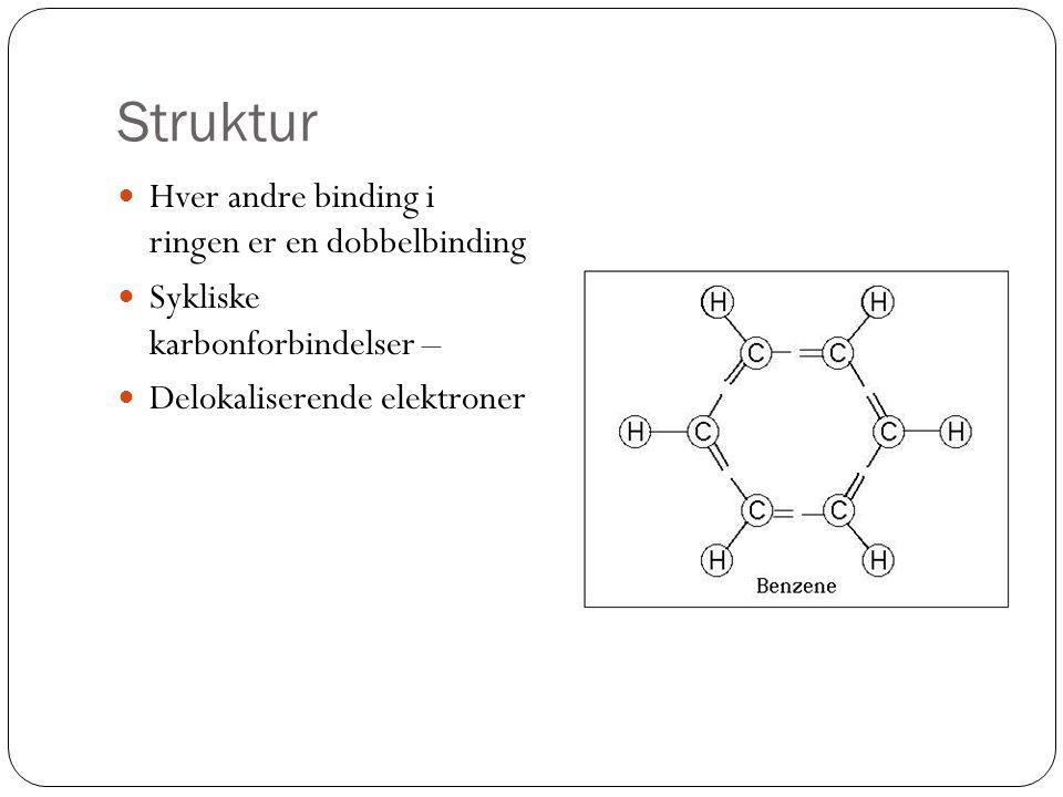 Struktur Hver andre binding i ringen er en dobbelbinding
