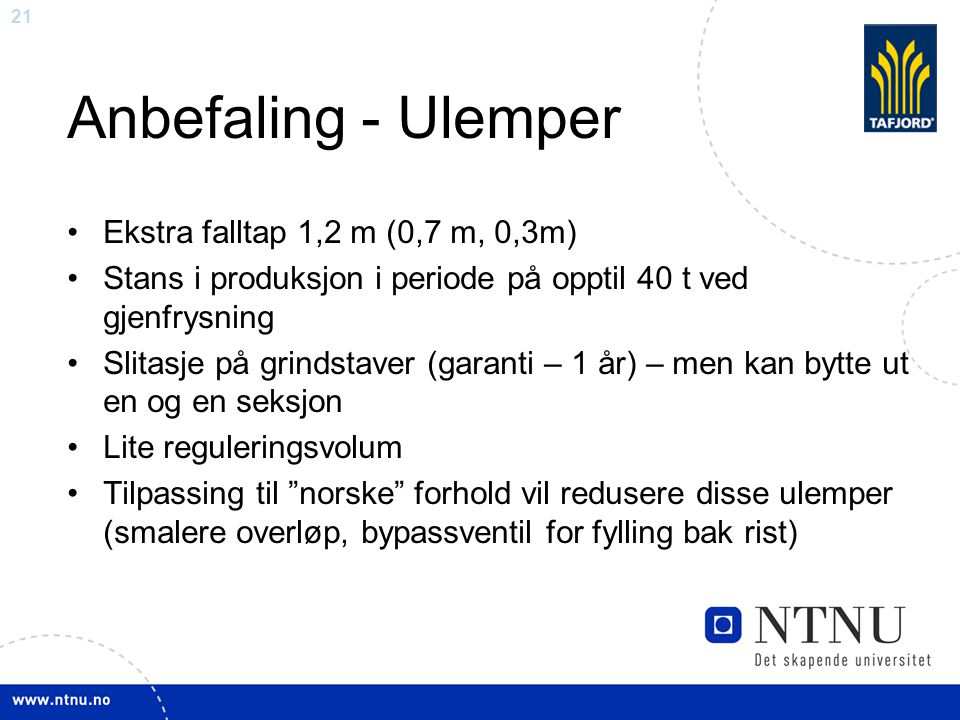 Anbefaling - Ulemper Ekstra falltap 1,2 m (0,7 m, 0,3m)