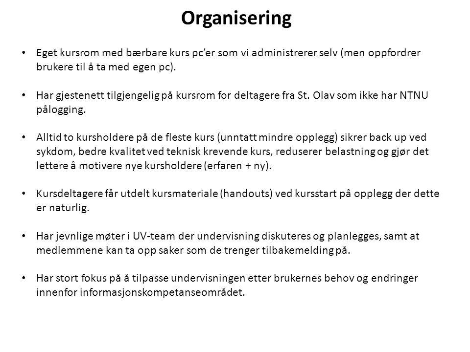 Organisering Eget kursrom med bærbare kurs pc'er som vi administrerer selv (men oppfordrer brukere til å ta med egen pc).