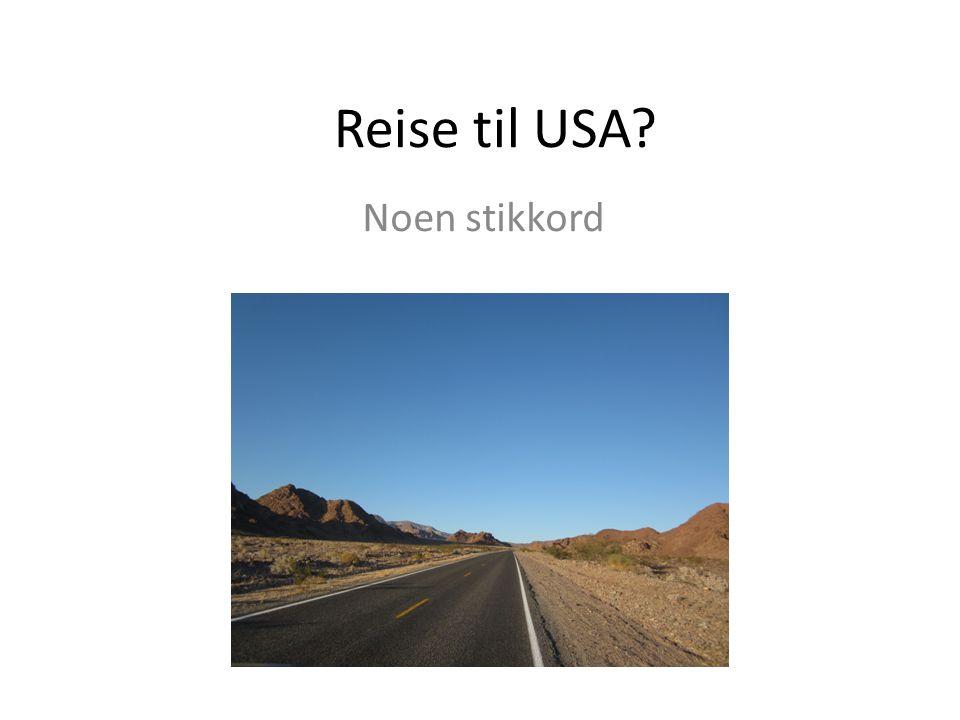 Reise til USA Noen stikkord