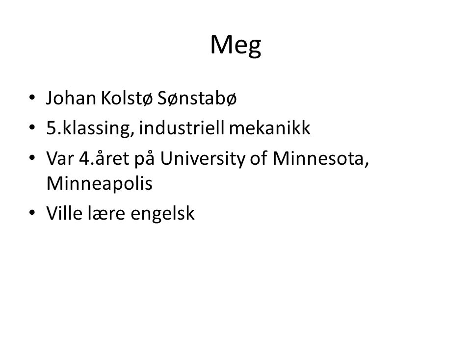 Meg Johan Kolstø Sønstabø 5.klassing, industriell mekanikk