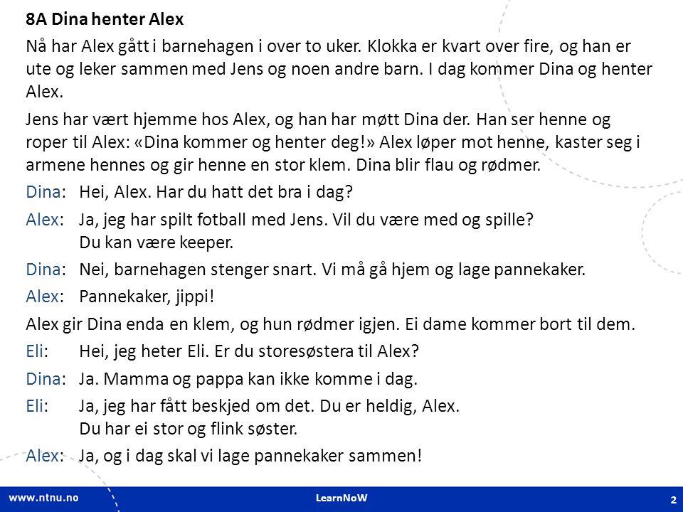8A Dina henter Alex Nå har Alex gått i barnehagen i over to uker