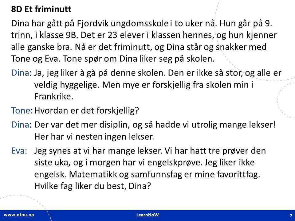 8D Et friminutt Dina har gått på Fjordvik ungdomsskole i to uker nå