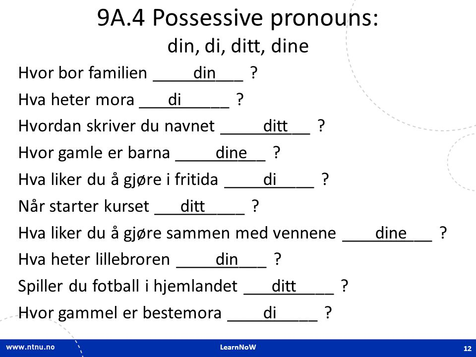 9A.4 Possessive pronouns: din, di, ditt, dine