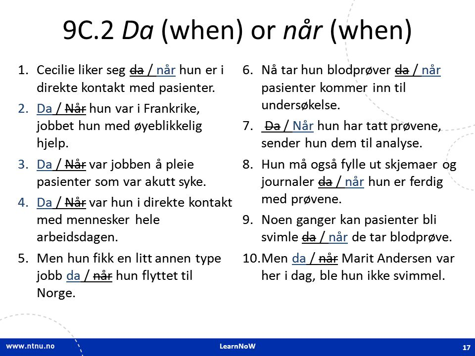 9C.2 Da (when) or når (when)