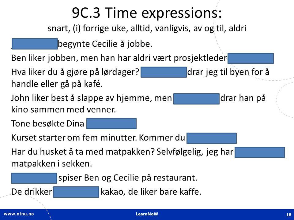 9C.3 Time expressions: snart, (i) forrige uke, alltid, vanligvis, av og til, aldri