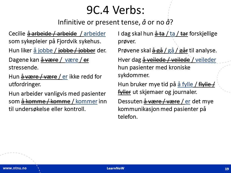9C.4 Verbs: Infinitive or present tense, å or no å