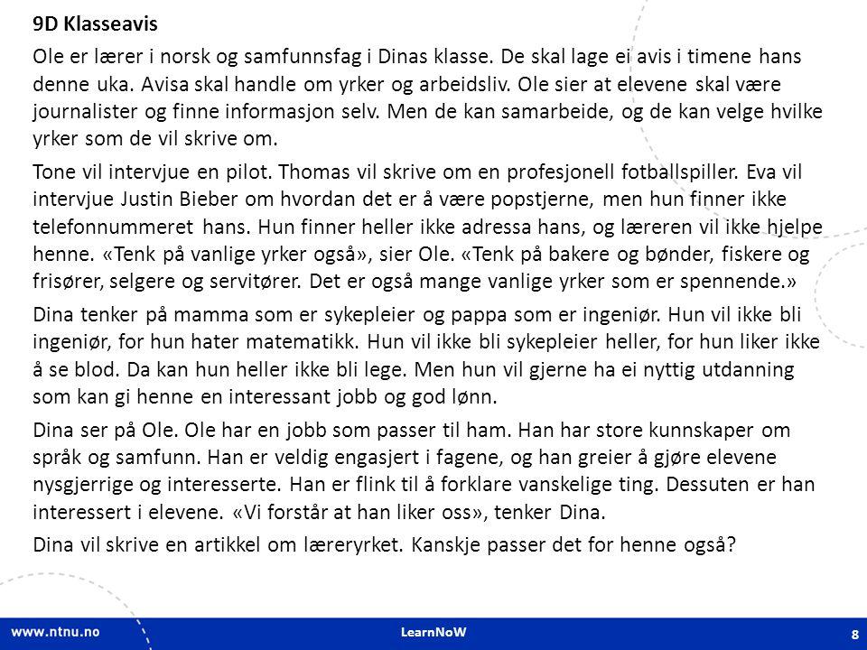 9D Klasseavis Ole er lærer i norsk og samfunnsfag i Dinas klasse