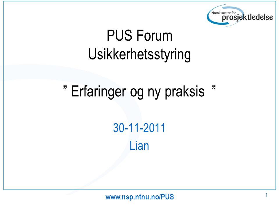PUS Forum Usikkerhetsstyring Erfaringer og ny praksis