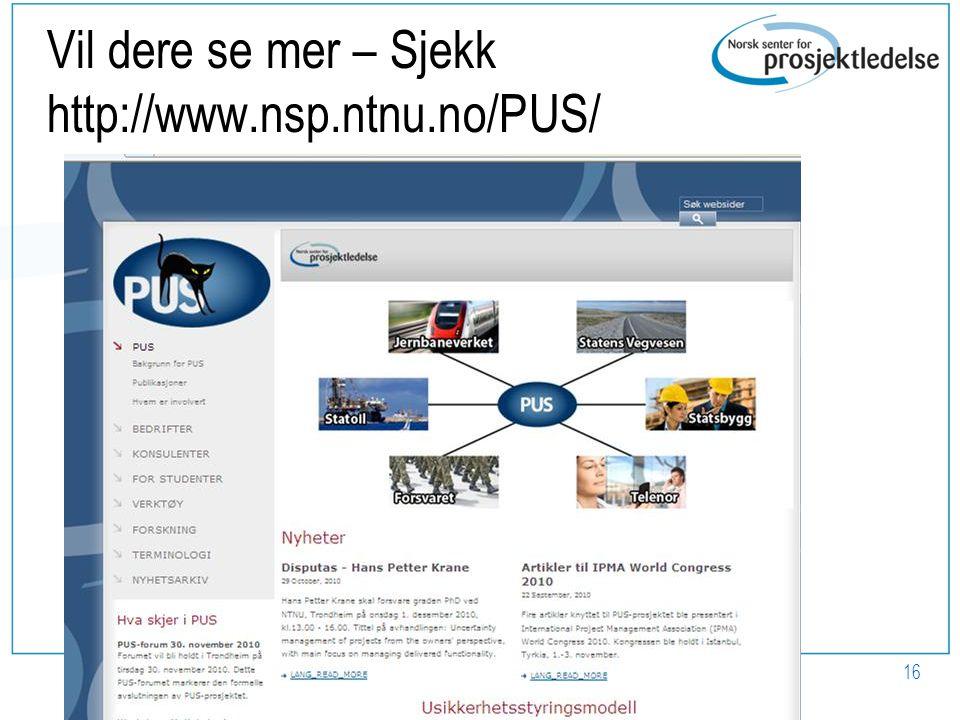 Vil dere se mer – Sjekk http://www.nsp.ntnu.no/PUS/