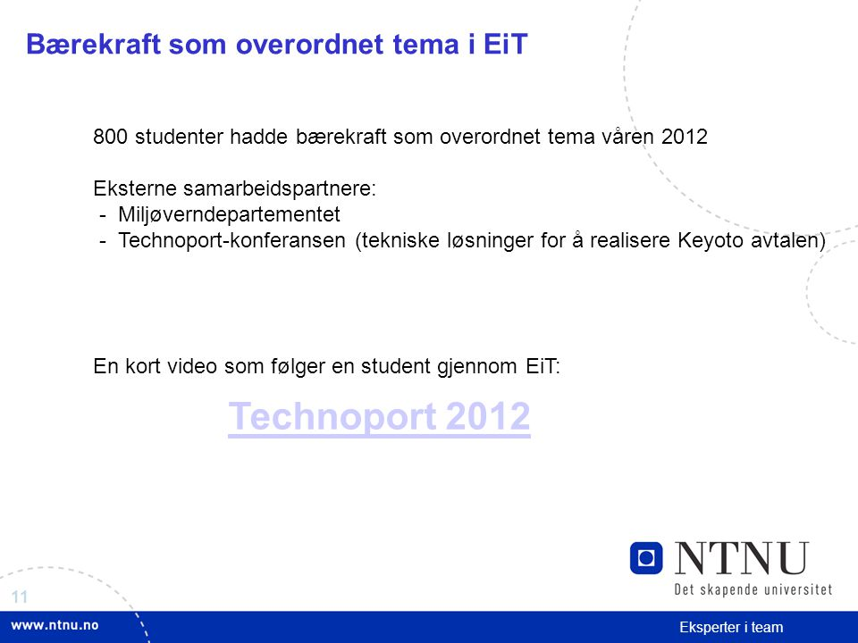 Technoport 2012 Bærekraft som overordnet tema i EiT