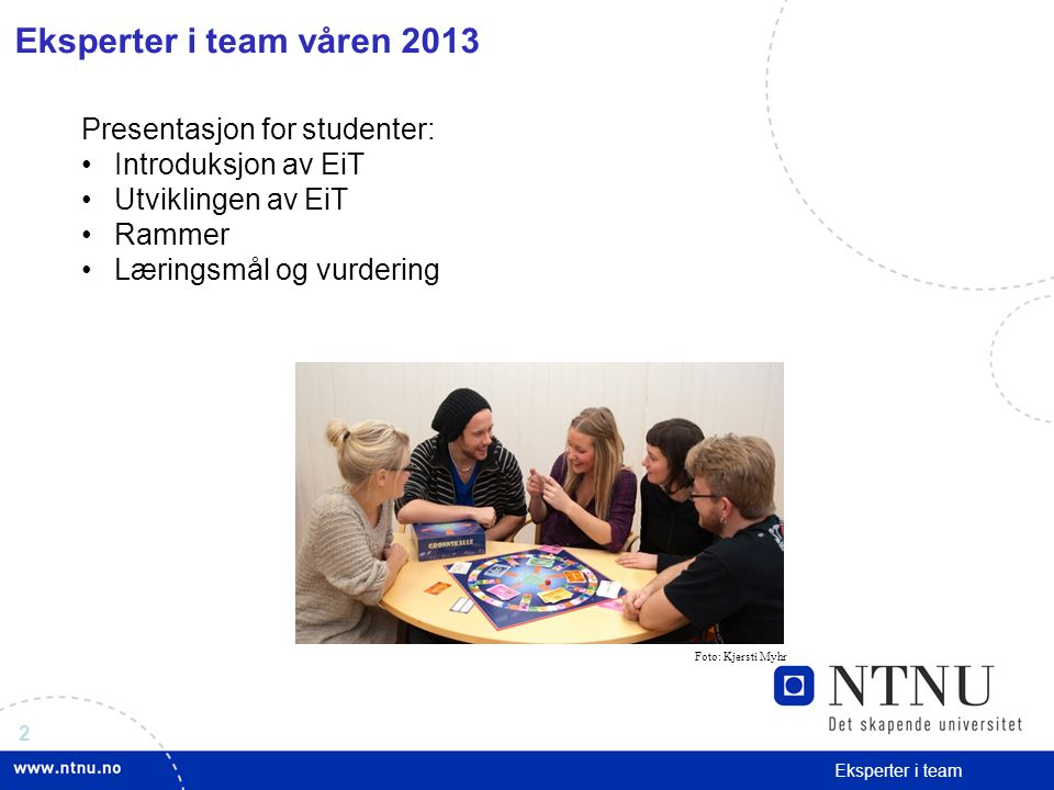 Eksperter i team våren 2013 Presentasjon for studenter: