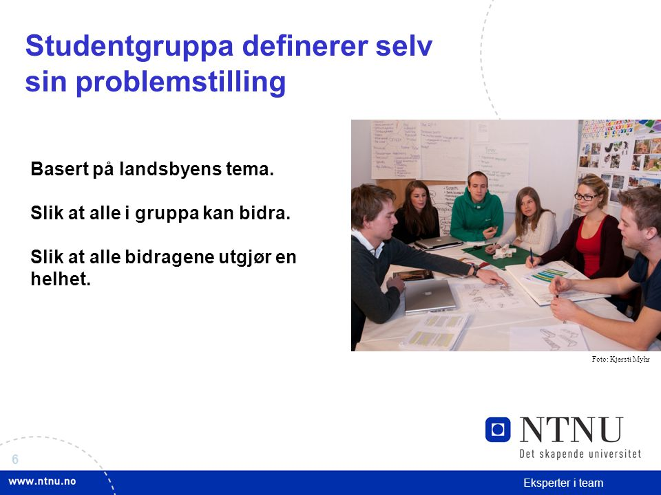 Studentgruppa definerer selv sin problemstilling