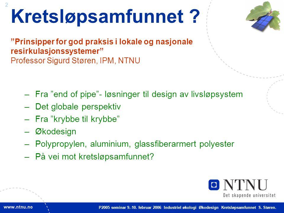 Kretsløpsamfunnet Prinsipper for god praksis i lokale og nasjonale resirkulasjonssystemer Professor Sigurd Støren, IPM, NTNU
